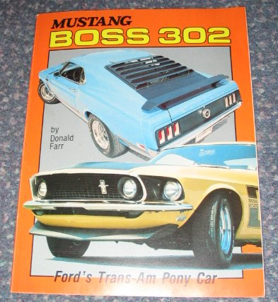 Mustang Boss  Ford S Trans Am Pony Car By Donald Farr